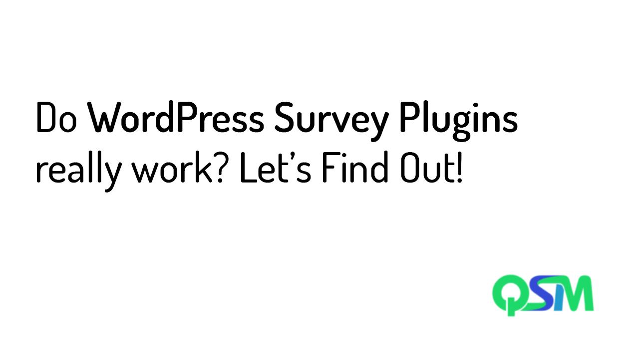 Do WordPress Survey Plugins really work- Let's Find Out- QSM Banner