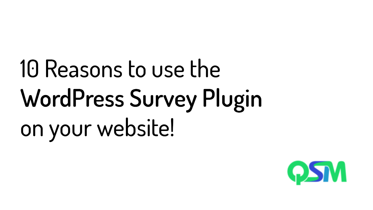 10 Reasons to use the WordPress Survey Plugin on your website